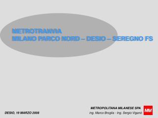METROTRANVIA MILANO PARCO NORD   DESIO   SEREGNO FS