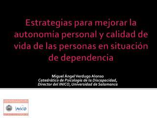 Estrategias para mejorar la autonom a personal y calidad de vida de las personas en situaci n de dependencia