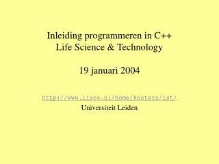 Inleiding programmeren in C Life Science  Technology  19 januari 2004