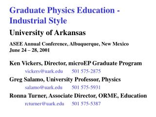 Graduate Physics Education - Industrial Style  University of Arkansas  ASEE Annual Conference, Albuquerque, New Mexico J