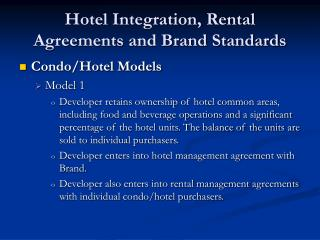 Hotel Integration, Rental Agreements and Brand Standards