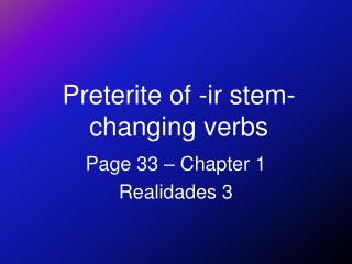 Preterite of -ir stem-changing verbs