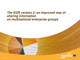 The EGR version 2: an improved way of sharing information on multinational enterprise groups