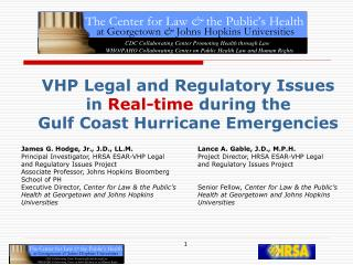 VHP Legal and Regulatory Issues in Real-time during the  Gulf Coast Hurricane Emergencies