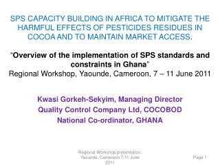 SPS CAPACITY BUILDING IN AFRICA TO MITIGATE THE HARMFUL EFFECTS OF PESTICIDES RESIDUES IN COCOA AND TO MAINTAIN MARKET A