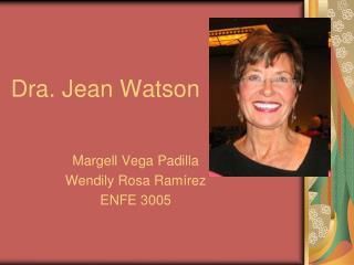 Dra. Jean Watson