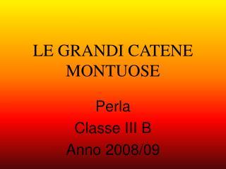 LE GRANDI CATENE MONTUOSE
