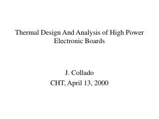 Thermal Design And Analysis of High Power Electronic Boards