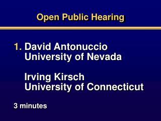 Open Public Hearing