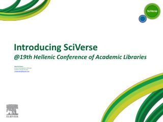 Introducing SciVerse 19th Hellenic Conference of Academic Libraries