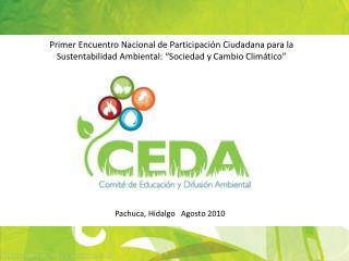 Primer Encuentro Nacional de Participaci n Ciudadana para la Sustentabilidad Ambiental:  Sociedad y Cambio Clim tico