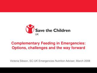 Complementary Feeding in Emergencies: Options, challenges and the way forward