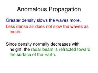 Anomalous Propagation