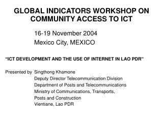 GLOBAL INDICATORS WORKSHOP ON COMMUNITY ACCESS TO ICT