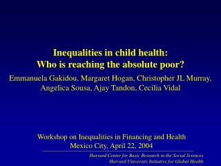 Inequalities in child health: Who is reaching the absolute poor
