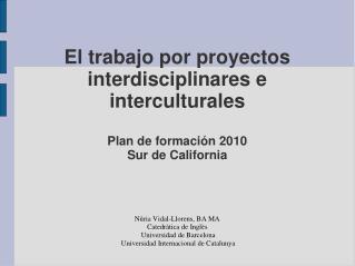 El trabajo por proyectos interdisciplinares e interculturales  Plan de formaci n 2010  Sur de California