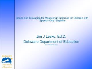 Issues and Strategies for Measuring Outcomes for Children with  Speech-Only  Eligibility