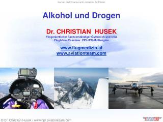 Alkohol und Drogen    Dr. CHRISTIAN  HUSEK Flieger rztlicher Sachverst ndiger  sterreich und USA Fluglehrer