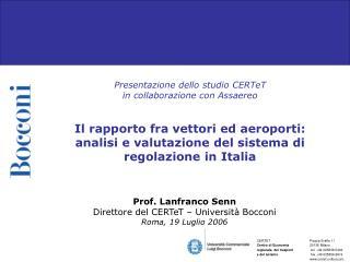 Presentazione dello studio CERTeT  in collaborazione con Assaereo  Il rapporto fra vettori ed aeroporti: analisi e valut