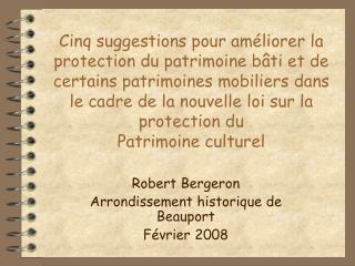 Cinq suggestions pour am liorer la protection du patrimoine b ti et de certains patrimoines mobiliers dans le cadre de l