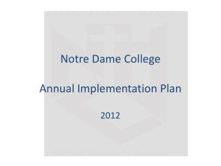 Notre Dame College  Annual Implementation Plan