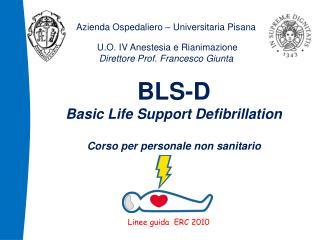 Azienda Ospedaliero   Universitaria Pisana   U.O. IV Anestesia e Rianimazione Direttore Prof. Francesco Giunta