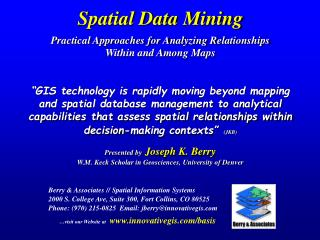 Spatial Data Mining    Practical Approaches for Analyzing Relationships  Within and Among Maps