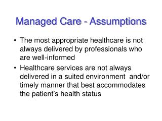 Managed Care - Assumptions