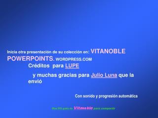 Cr ditos  para LUPE    y muchas gracias para Julio Luna que la envi