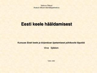 Tallinna  likool Avatud  likooli t iend ppekeskus       Eesti keele h  ldamisest