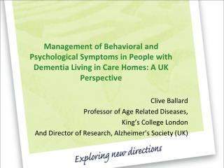 Management of Behavioral and Psychological Symptoms in People with Dementia Living in Care Homes: A UK Perspective