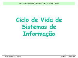 Ciclo de Vida de Sistemas de Informa  o