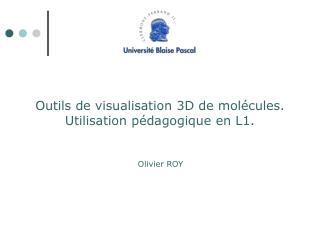 Outils de visualisation 3D de mol cules.  Utilisation p dagogique en L1.