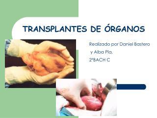 TRANSPLANTES DE  RGANOS