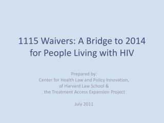 1115 Waivers: A Bridge to 2014 for People Living with HIV