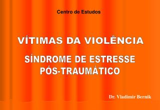 V TIMAS DA VIOL NCIA
