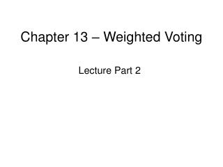 Chapter 13   Weighted Voting