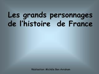 Les grands personnages de l histoire  de France