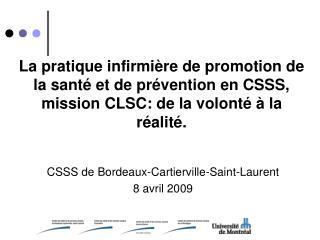 La pratique infirmi re de promotion de la sant  et de pr vention en CSSS, mission CLSC: de la volont    la r alit .