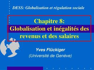 Chapitre 8: Globalisation et in galit s des revenus et des salaires