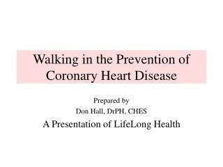 Walking in the Prevention of Coronary Heart Disease