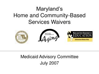 Maryland s  Home and Community-Based Services Waivers