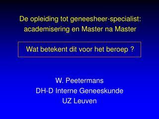 De opleiding tot geneesheer-specialist:  academisering en Master na Master  Wat betekent dit voor het beroep