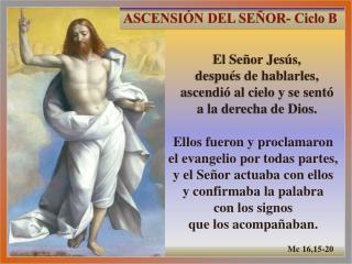 Ellos fueron y proclamaron el evangelio por todas partes, y el Se or actuaba con ellos y confirmaba la palabra  con los