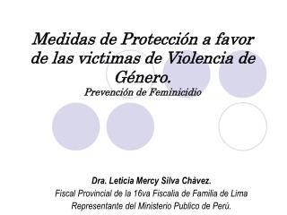Medidas de Protecci n a favor de las victimas de Violencia de G nero. Prevenci n de Feminicidio