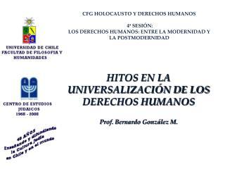 CFG HOLOCAUSTO Y DERECHOS HUMANOS   4  SESI N:  LOS DERECHOS HUMANOS: ENTRE LA MODERNIDAD Y LA POSTMODERNIDAD