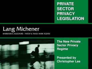 PRIVATE SECTOR PRIVACY LEGISLATION