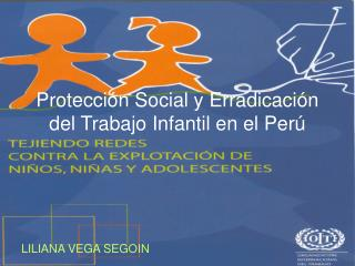Protecci n Social y Erradicaci n del Trabajo Infantil en el Per