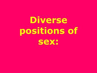 Diverse positions of sex: