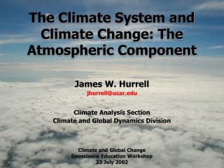 The Climate System and Climate Change: The Atmospheric Component